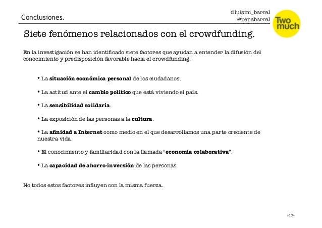 @luismi_barral @pepabarral Conclusiones. Siete fenómenos relacionados con el crowdfunding. En la investigación se han iden...