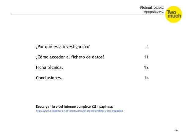 @luismi_barral @pepabarral ¿Por qué esta investigación? ¿Cómo acceder al fichero de datos? Ficha técnica. Conclusiones. 4 ...