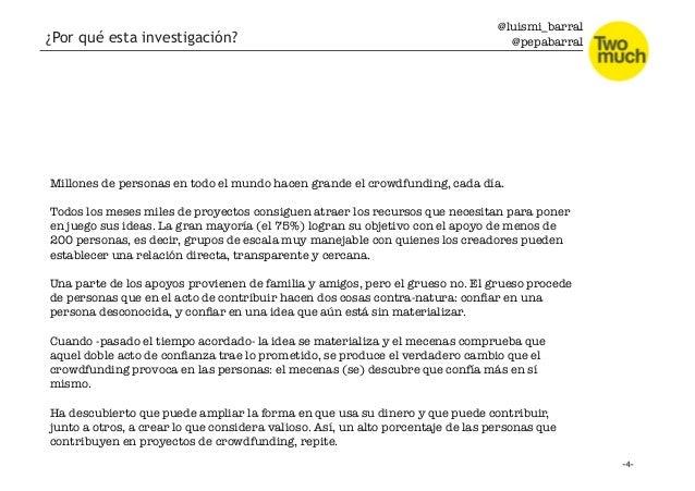 @luismi_barral @pepabarral ¿Por qué esta investigación? Millones de personas en todo el mundo hacen grande el crowdfunding...