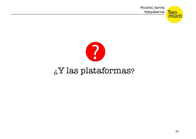 @luismi_barral @pepabarral ¿Y las plataformas?