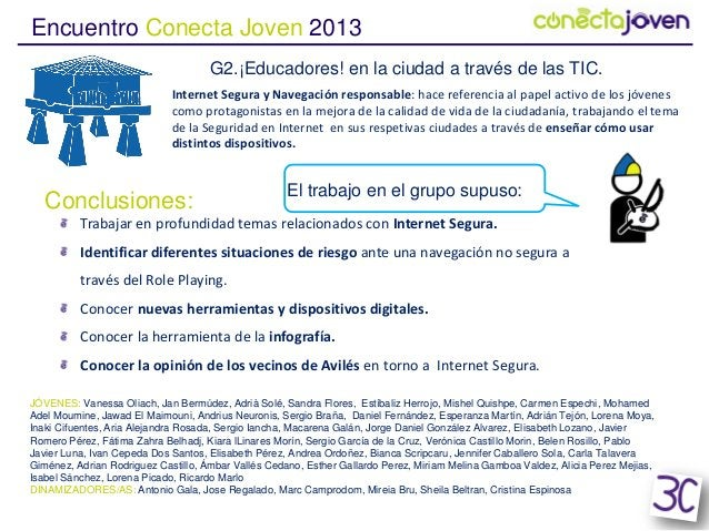 Encuentro Conecta Joven 2013G2.¡Educadores! en la ciudad a través de las TIC.Internet Segura y Navegación responsable: hac...