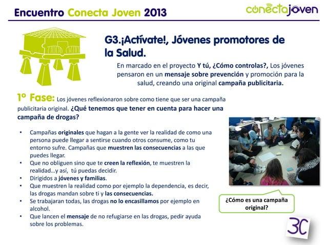 Encuentro Conecta Joven 2013G3.¡Actívate!, Jóvenes promotores dela Salud.En marcado en el proyecto Y tú, ¿Cómo controlas?,...