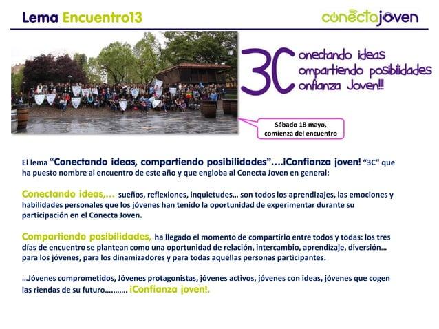"""Lema Encuentro13El lema """"Conectando ideas, compartiendo posibilidades""""….¡Confianza joven! """"3C"""" que hapuesto nombre al encu..."""