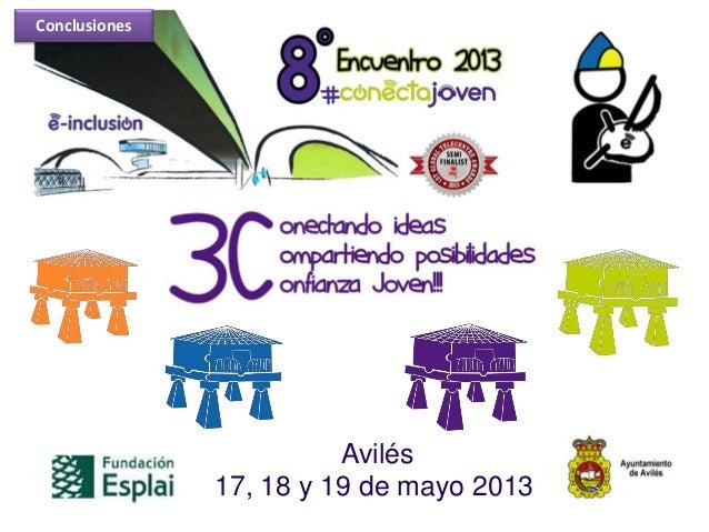 Avilés17, 18 y 19 de mayo 2013Conclusiones