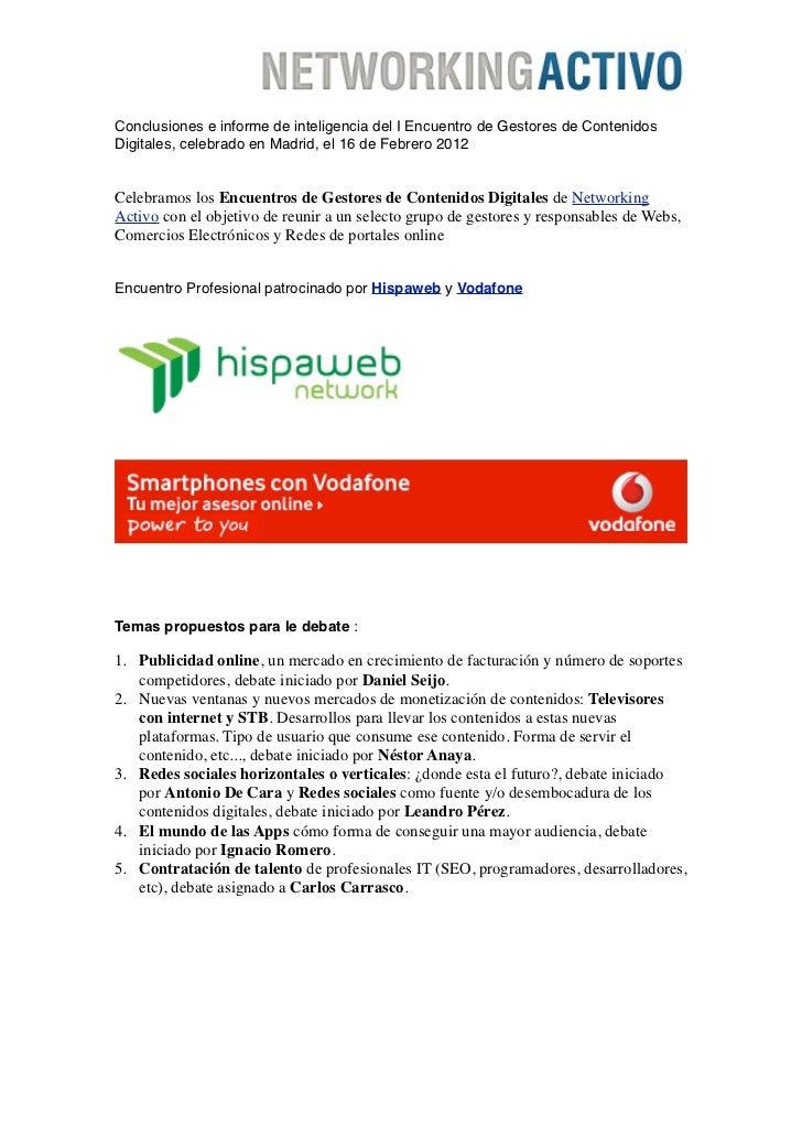 Conclusiones e informe de inteligencia del I Encuentro de Gestores de ContenidosDigitales, celebrado en Madrid, el 16 de F...