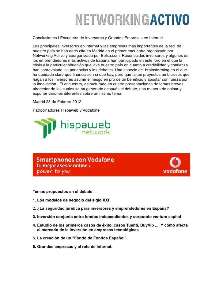 Conclusiones I Encuentro de Inversores y Grandes Empresas en InternetLos principales inversores en internet y las empresas...