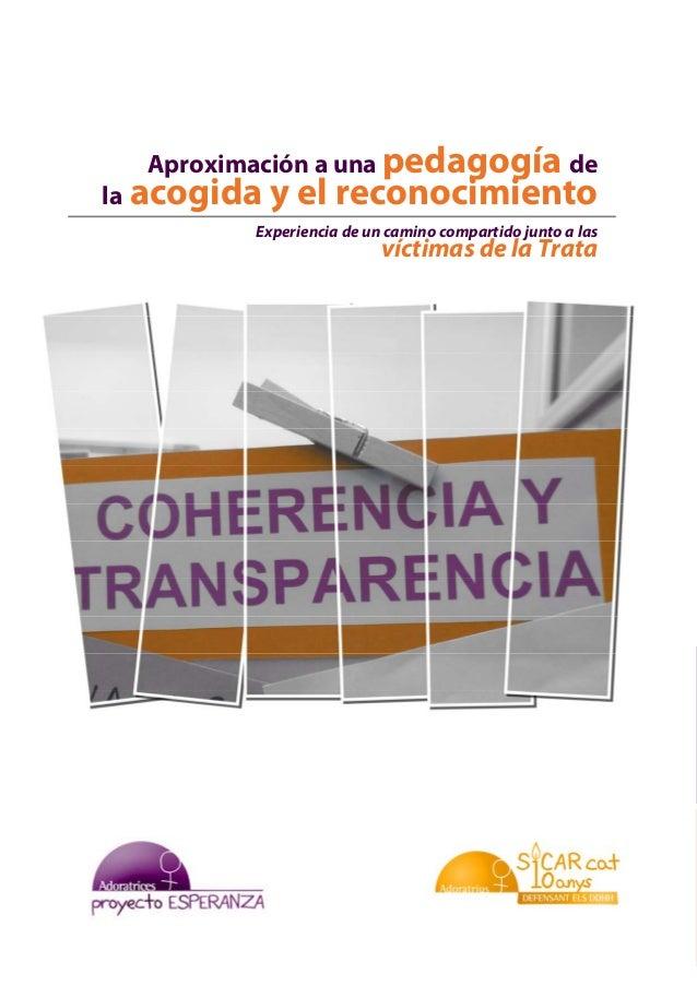 Aproximación para una pedagogía de la acogida y el reconocimiento                  Experiencia de un camino compartido jun...