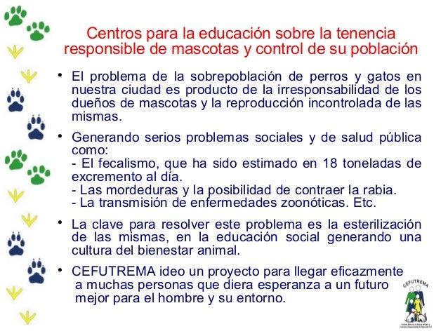Centros para la educación sobre la tenenciaresponsible de mascotas y control de su poblaciónEl problema de la sobrepoblac...