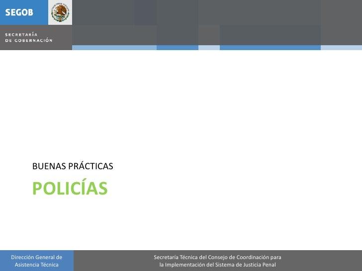 BUENAS PRÁCTICAS          POLICÍAS   Dirección General de       Secretaría Técnica del Consejo de Coordinación para  Asist...