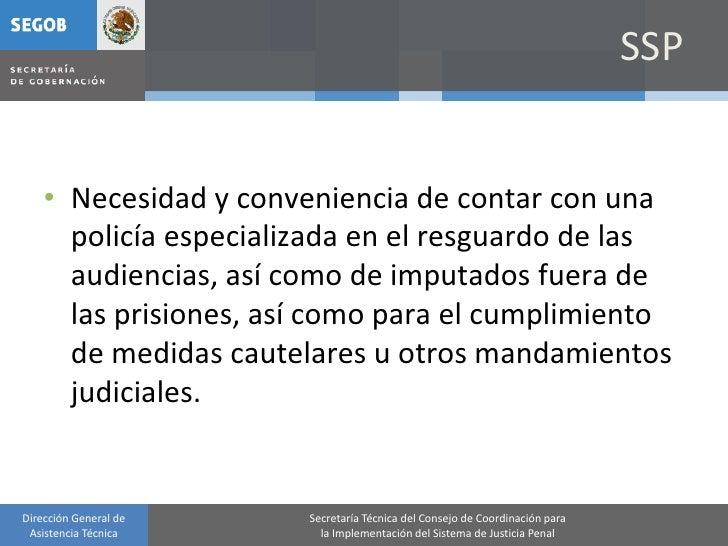SSP       • Necesidad y conveniencia de contar con una       policía especializada en el resguardo de las       audiencias...
