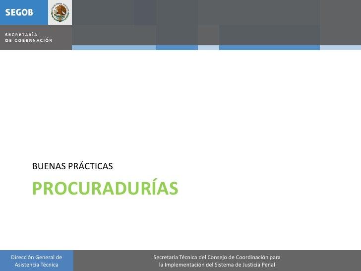 BUENAS PRÁCTICAS          PROCURADURÍAS   Dirección General de       Secretaría Técnica del Consejo de Coordinación para  ...