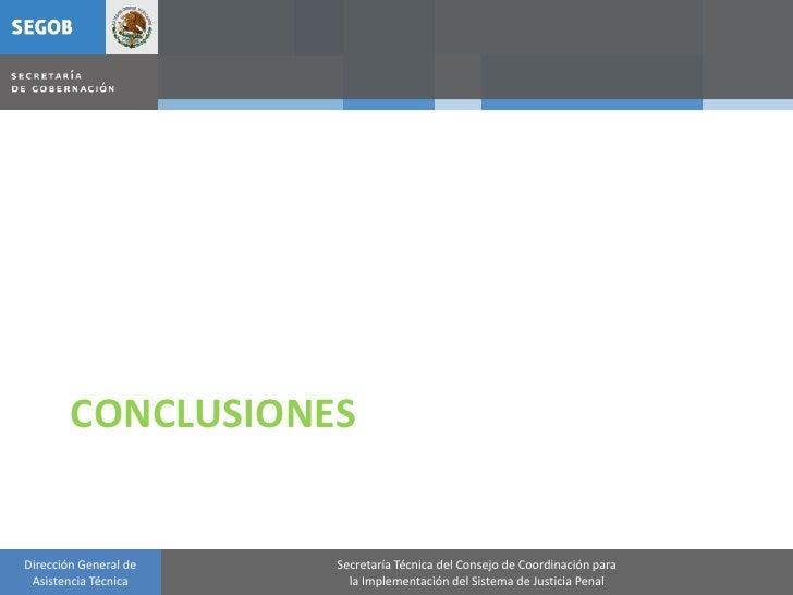CONCLUSIONES   Dirección General de   Secretaría Técnica del Consejo de Coordinación para  Asistencia Técnica      la Impl...
