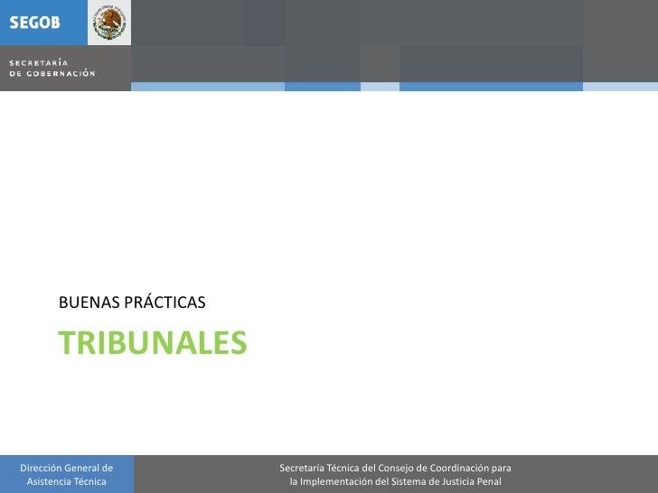 BUENAS PRÁCTICAS          TRIBUNALES   Dirección General de       Secretaría Técnica del Consejo de Coordinación para  Asi...
