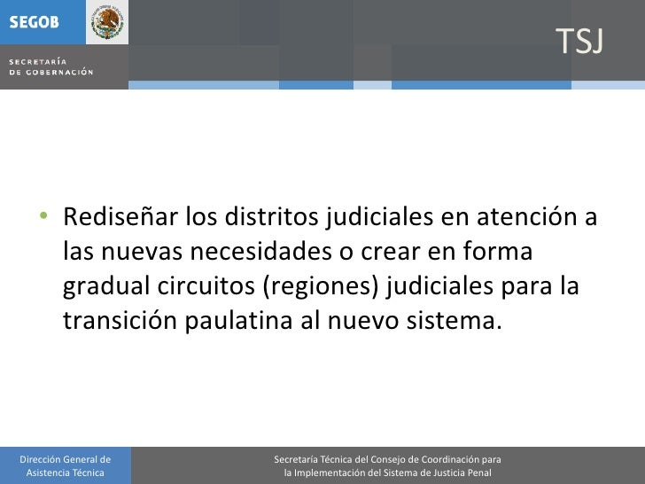TSJ        • Rediseñar los distritos judiciales en atención a       las nuevas necesidades o crear en forma       gradual ...