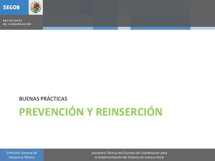 BUENAS PRÁCTICAS          PREVENCIÓN Y REINSERCIÓN   Dirección General de       Secretaría Técnica del Consejo de Coordina...