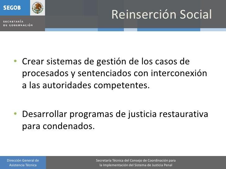 Reinserción Social       • Crear sistemas de gestión de los casos de       procesados y sentenciados con interconexión    ...