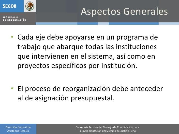 Aspectos Generales      • Cada eje debe apoyarse en un programa de       trabajo que abarque todas las instituciones      ...