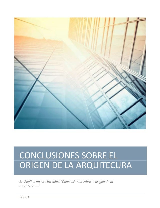Conclusiones sobre el origen de la arquitectura for Investigar sobre la arquitectura