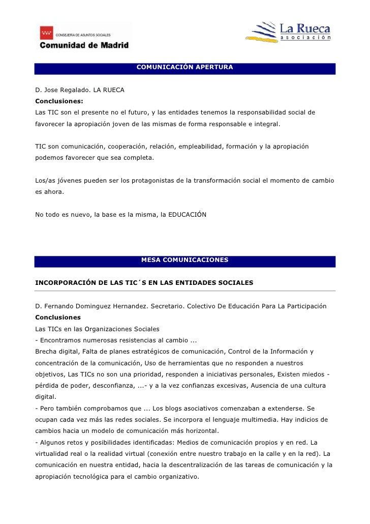 COMUNICACIÓN APERTURAD. Jose Regalado. LA RUECAConclusiones:Las TIC son el presente no el futuro, y las entidades tenemos ...