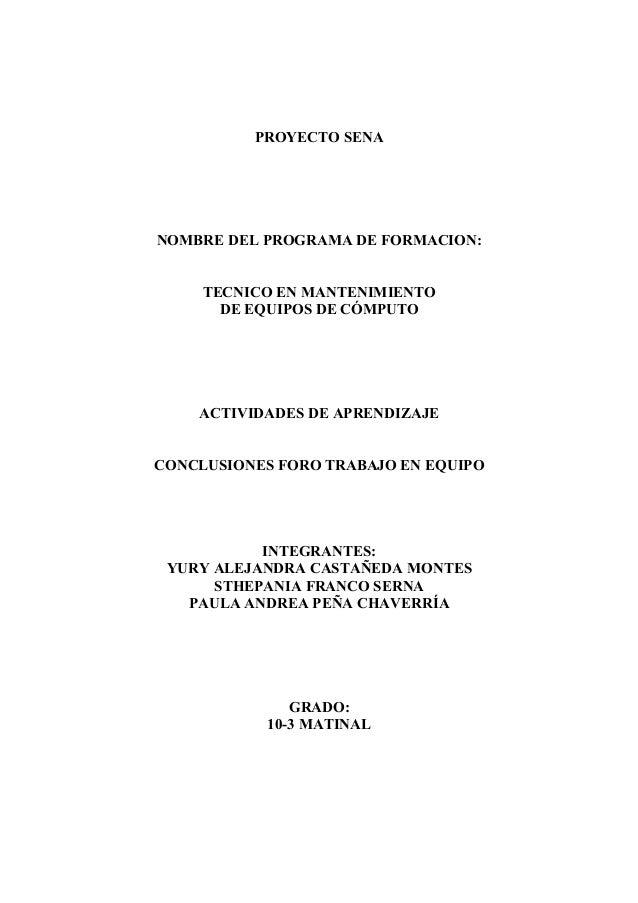 PROYECTO SENA NOMBRE DEL PROGRAMA DE FORMACION: TECNICO EN MANTENIMIENTO DE EQUIPOS DE CÓMPUTO ACTIVIDADES DE APRENDIZAJE ...
