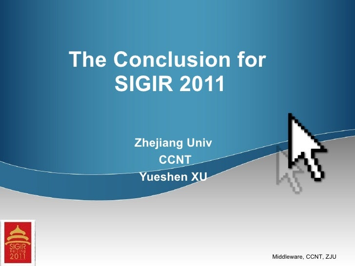 The Conclusion for  SIGIR 2011 Zhejiang Univ CCNT Yueshen XU