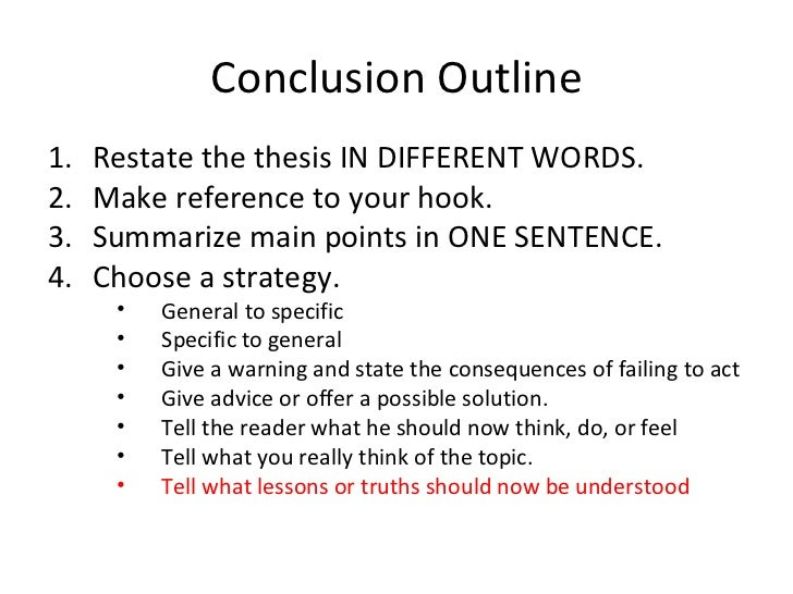 strong ways to conclude an essay In this lesson, you will learn to draft a conclusion that will leave your reader thinking by restating your thesis and giving a plea for action.