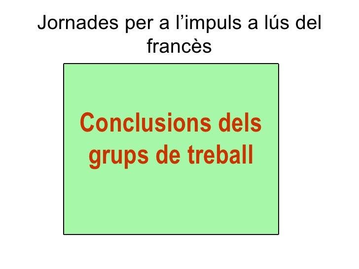 Jornades per a l'impuls a lús del francès Conclusions dels grups de treball