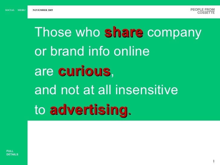 <ul><li>Those who   share   company or brand info online are  curious , and not at all insensitive to   advertising . </li...