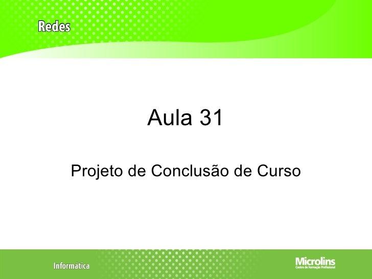 Aula 31Projeto de Conclusão de Curso