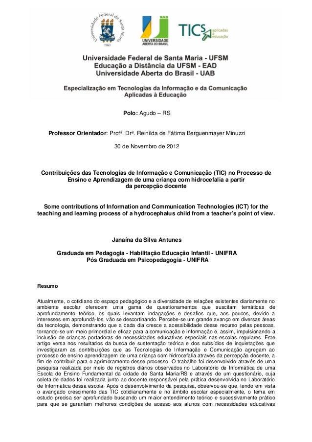 1Polo: Agudo – RSProfessor Orientador: Profª. Drª. Reinilda de Fátima Berguenmayer Minuzzi30 de Novembro de 2012Contribuiç...