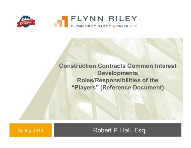 Construction Defect and Litigation Attorneys Robert P. Hall, Esq. Construction Contracts Common Interest Developments Role...