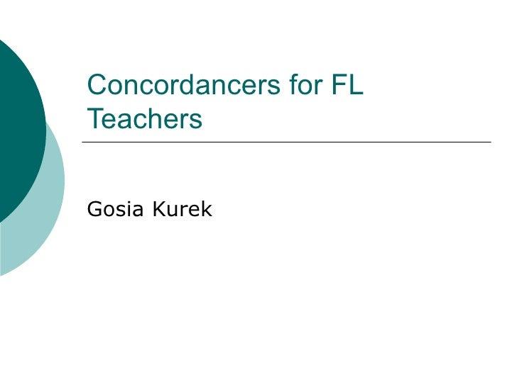 Concordancers for FL Teachers Gosia Kurek