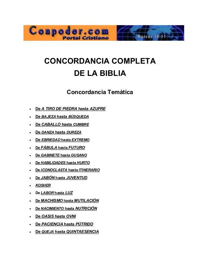 CONCORDANCIA COMPLETA DE LA BIBLIA Concordancia Temática  De A TIRO DE PIEDRA hasta AZUFRE  De BAJEZA hasta BÚSQUEDA ...
