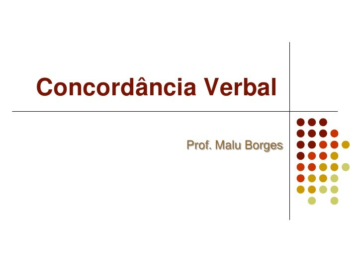 Concordância Verbal           Prof. Malu Borges
