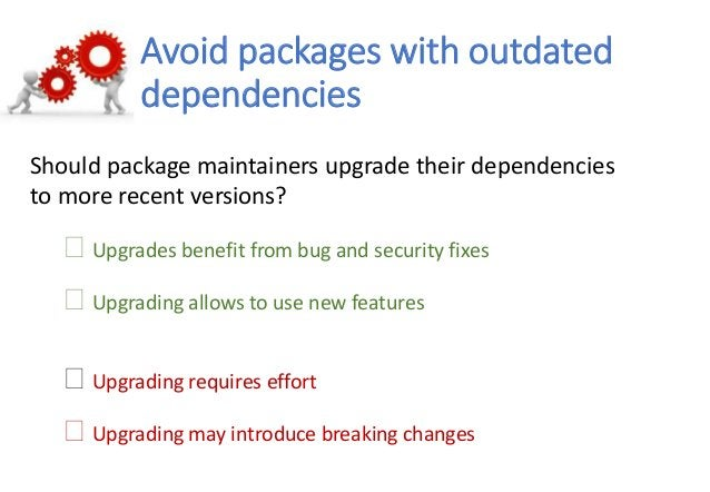 Avoid packages with outdated dependencies https://chaoss.community Should package maintainers upgrade their dependencies t...