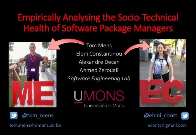 Tom Mens Eleni Constantinou Alexandre Decan Ahmed Zerouali Software Engineering Lab tom.mens@umons.ac.be @tom_mens econst@...