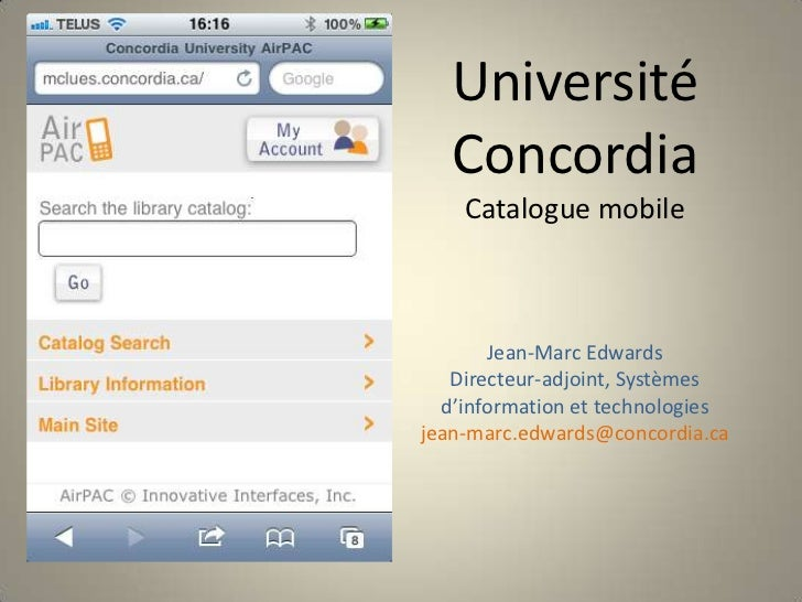 Université Concordia Catalogue mobileJean-Marc EdwardsDirecteur-adjoint, Systèmes d'information et technologiesjean-marc.e...