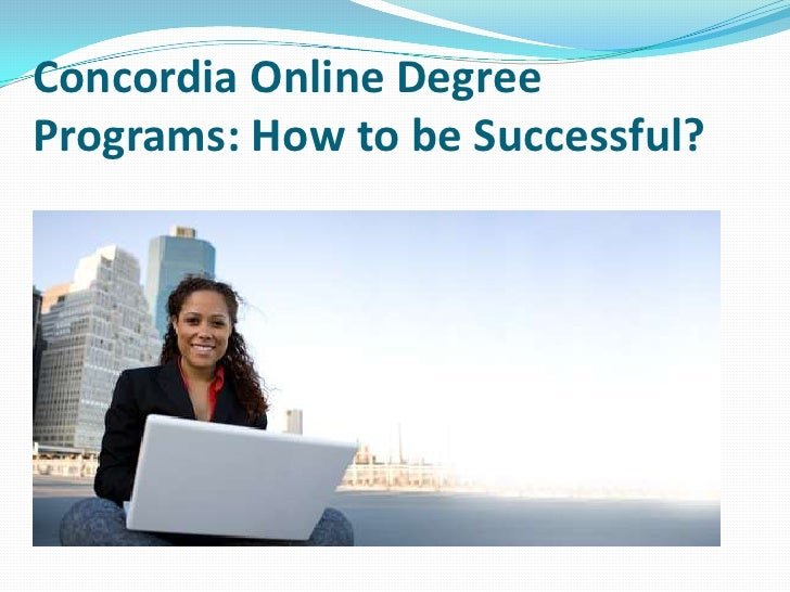 Concordia Online DegreePrograms: How to be Successful?