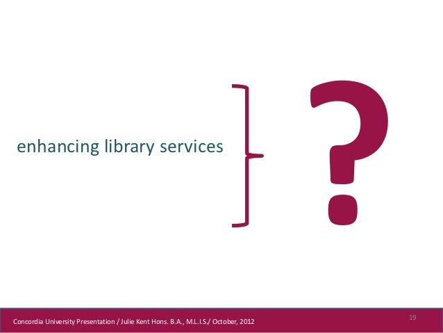 enhancing library services                                                                                     19Concordia...