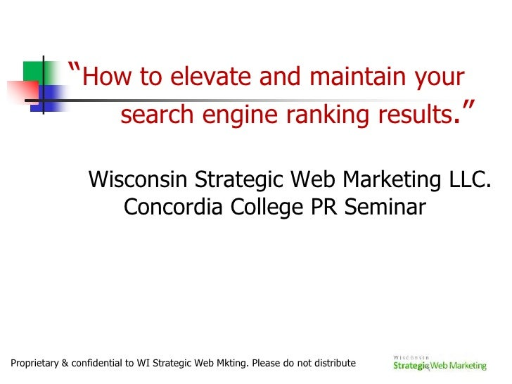 """How to elevate and maintain your   	search engine ranking results."" <br />	Wisconsin Strategic Web Marketing LLC.     Con..."