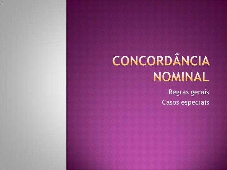 CONCORDÂNCIA NOMINAL<br />Regras gerais<br />Casos especiais<br />