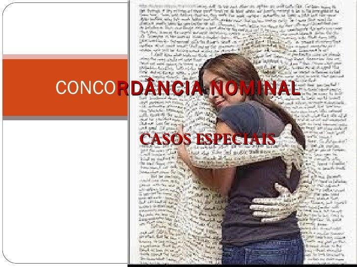CASOS ESPECIAIS  CONCO RDÂNCIA NOMINAL
