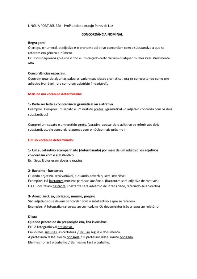 LÍNGUA PORTUGUESA - Profª Jociane Araujo Peres da LuzCONCORDÂNCIA NOMINALRegra geral:O artigo, o numeral, o adjetivo e o p...