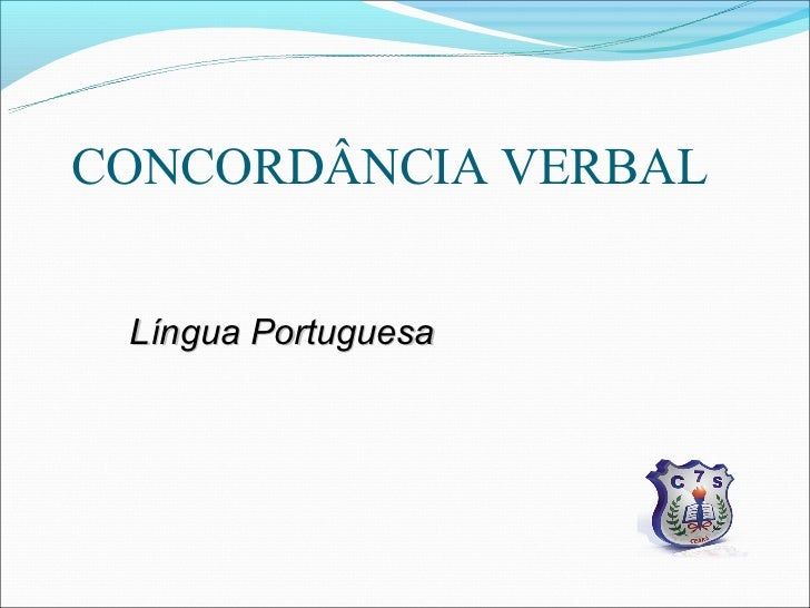 CONCORDÂNCIA VERBAL Língua Portuguesa