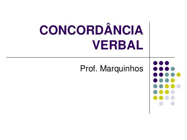 CONCORDÂNCIA VERBAL Prof. Marquinhos