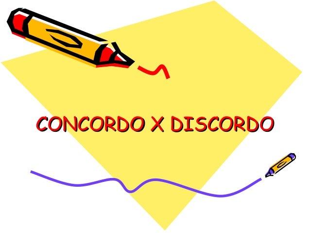 CONCORDO X DISCORDO