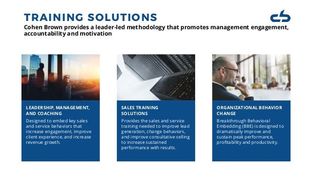 TRAINING SOLUTIONS Cohen Brown provides a leader-led methodology that promotes management engagement, accountability and m...