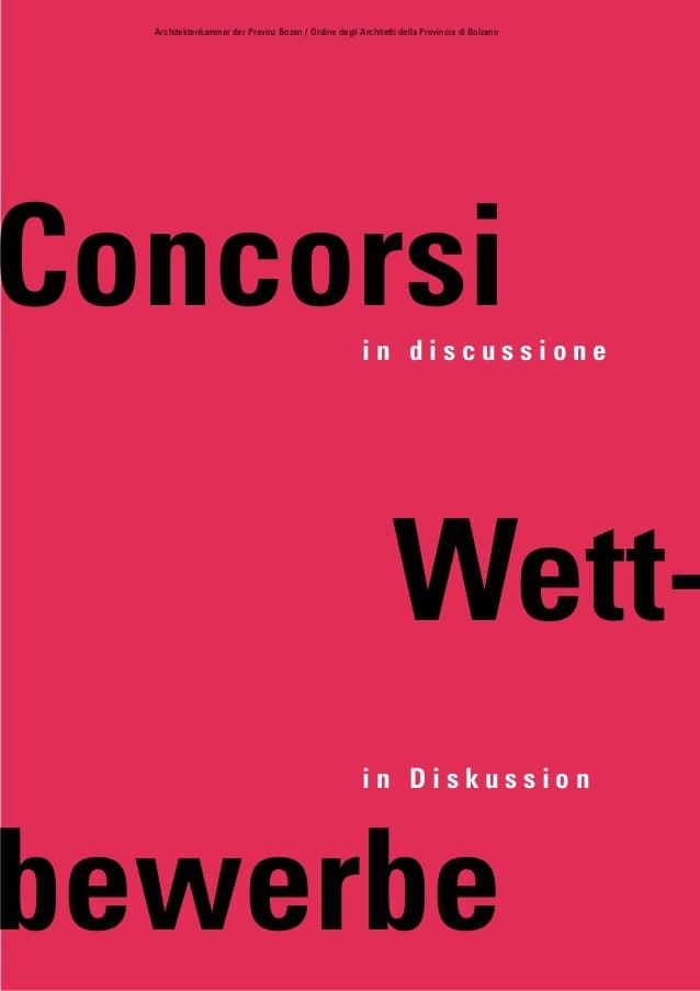 Architektenkammer der Provinz Bozen / Ordine degli Architetti della Provincia di Bolzano  Concorsi in discussione  Wettin ...