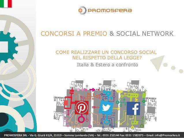 CONCORSI A PREMIO & SOCIAL NETWORK COME REALIZZARE UN CONCORSO SOCIAL NEL RISPETTO DELLA LEGGE? Italia & Estero a confront...
