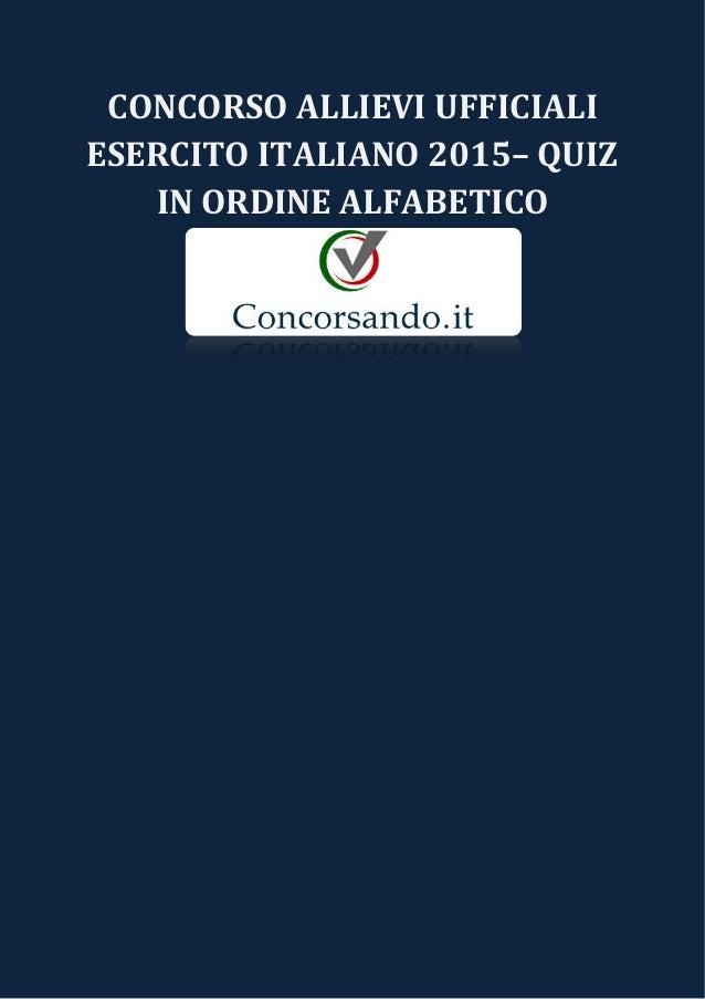 CONCORSO ALLIEVI UFFICIALI ESERCITO ITALIANO 2015– QUIZ IN ORDINE ALFABETICO